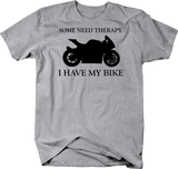 Motorcycle - Some Need Therapy - I Have My Bike - Street Bike