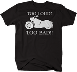 Motorcycle - Too Loud? Too Bad! - Cruiser