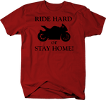 Motorcycle - Ride Hard or Stay Home - Street Bike