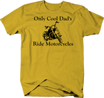 Only Cool Dad's Ride Motorcycles - Custom Bike