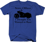 Motorcycle - Sorry Officer Thought You Wanted to Race - Cruiser
