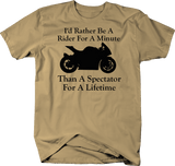 Motorcycle - Rather be a Rider than a - Street Sport Bike