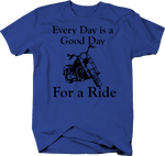 Motorcycle - Everyday is a Good Day for a Ride - Custom Bike