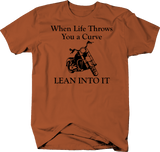 When Life Throws You a Curve Lean into it T-Shirt