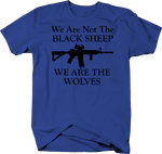 We Are Not Black Sheep - We are Wolves - AR15 Tactical Rifle