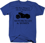 Motorcycles & Women - Best Things are Dangerous Shirt