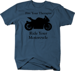 Fire Your Therapist - Ride Your Motorcycle - Street Sport Bike