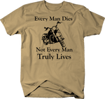 Every Man Dies - Not Every Truly Lives - Custom Bike Motorcycle