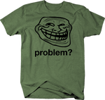 Problem? Troll Crooked Face