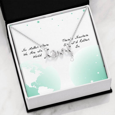 Nowhere Else I'd Rather Be - Scripted Love Necklace