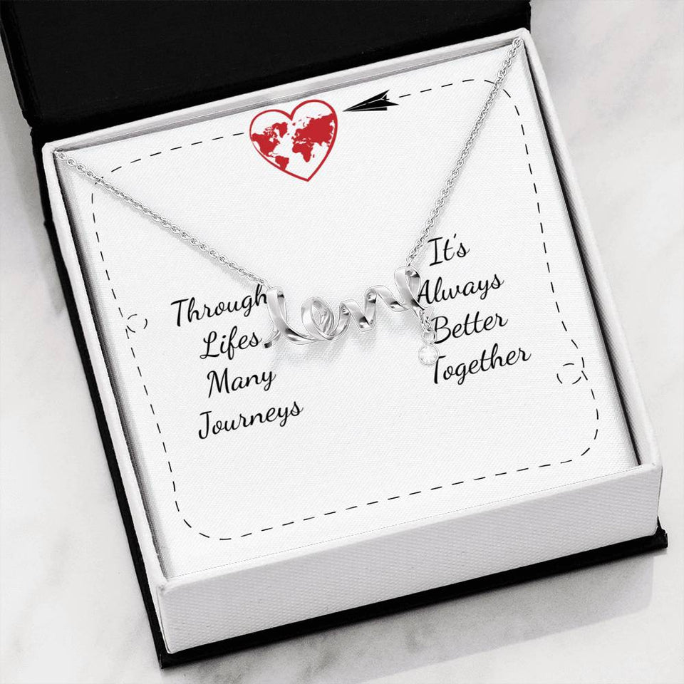 Life's Many Journeys - Scripted Love Necklace