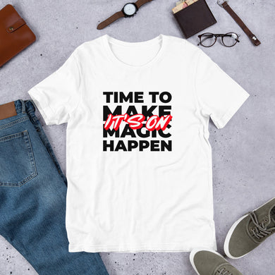 Time to Make it Happen - Short-Sleeve Unisex T-Shirt