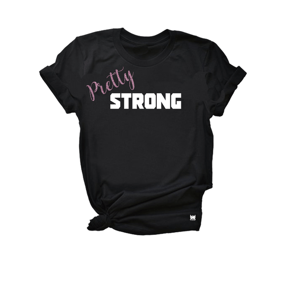Pretty Strong - Crew Neck T-Shirt
