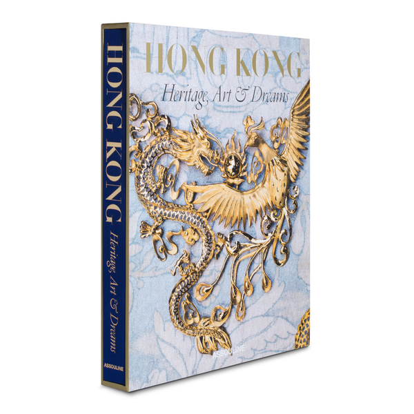 Hong Kong - Heritage, Art & Dreams | Assouline