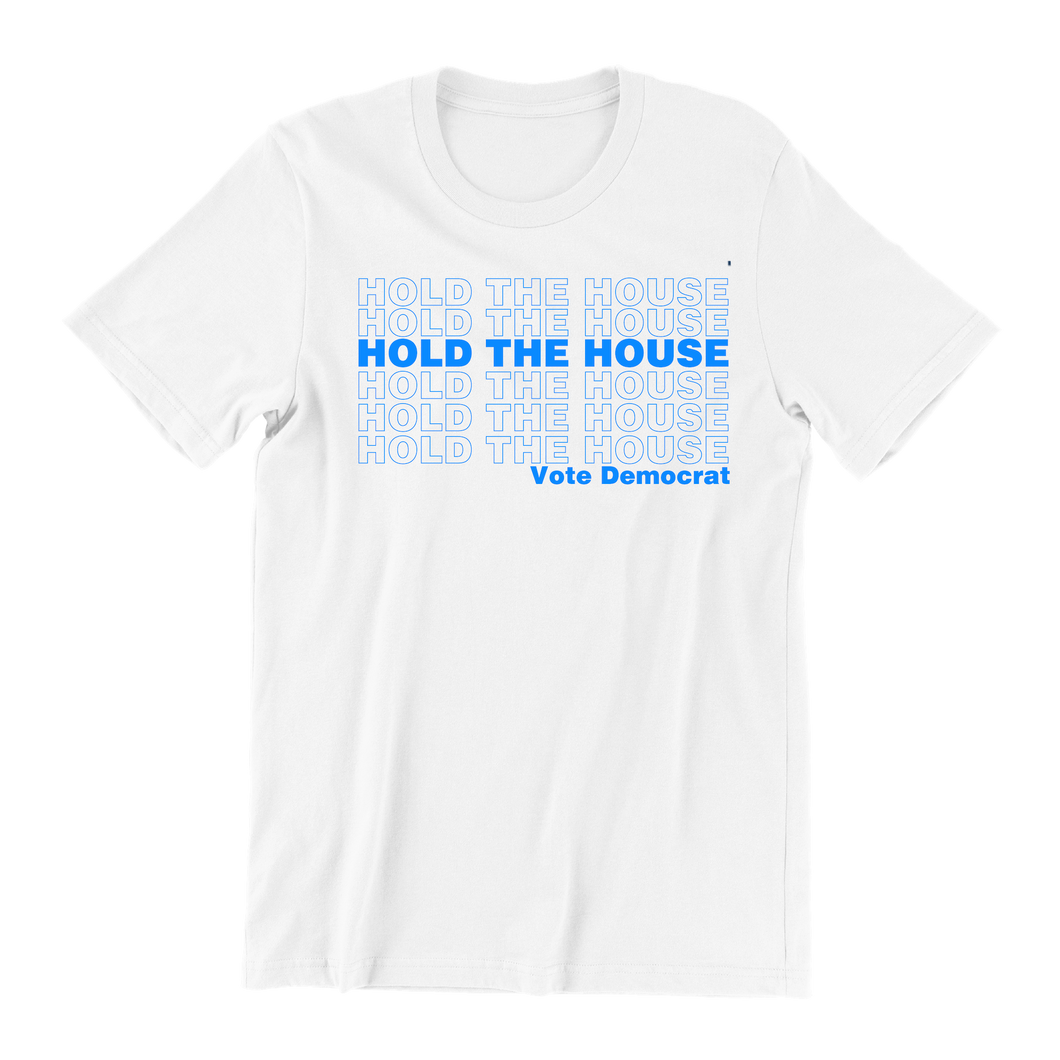 Hold The House Tee