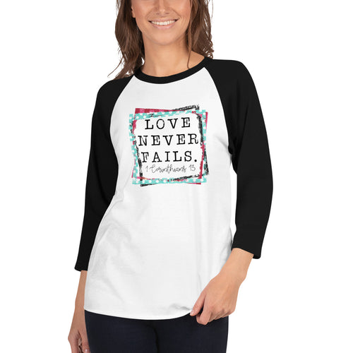 Love Never Fails 3/4 sleeve raglan shirt