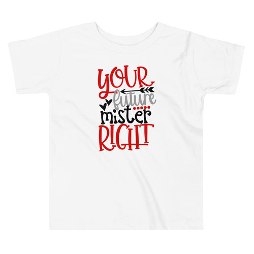 Future Mr. Right Toddler Short Sleeve Tee