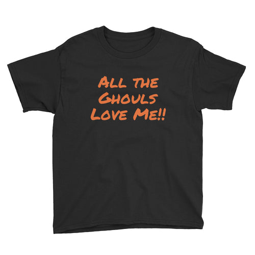 All The Ghouls Love Me Youth Short Sleeve T-Shirt