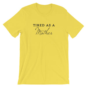 Tired as a Mother Short-Sleeve T-Shirt