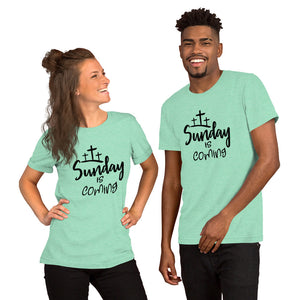 Sunday is Coming Short-Sleeve Women's or Mens T-Shirt