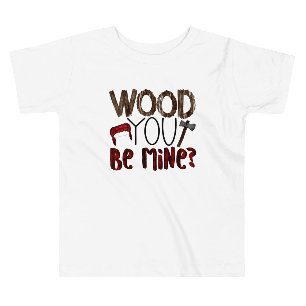 Wood You Be Mine Valentine Toddler Short Sleeve Tee