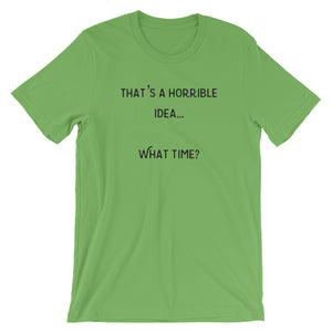 Horrible idea Short-Sleeve Unisex Men's T-Shirt