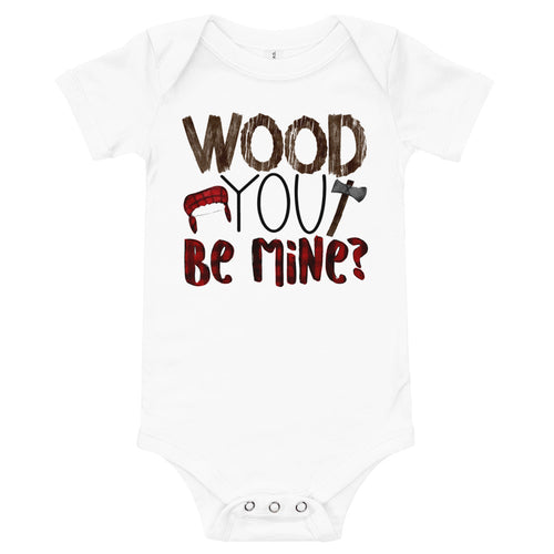Wood you be mine baby Valentine onesie