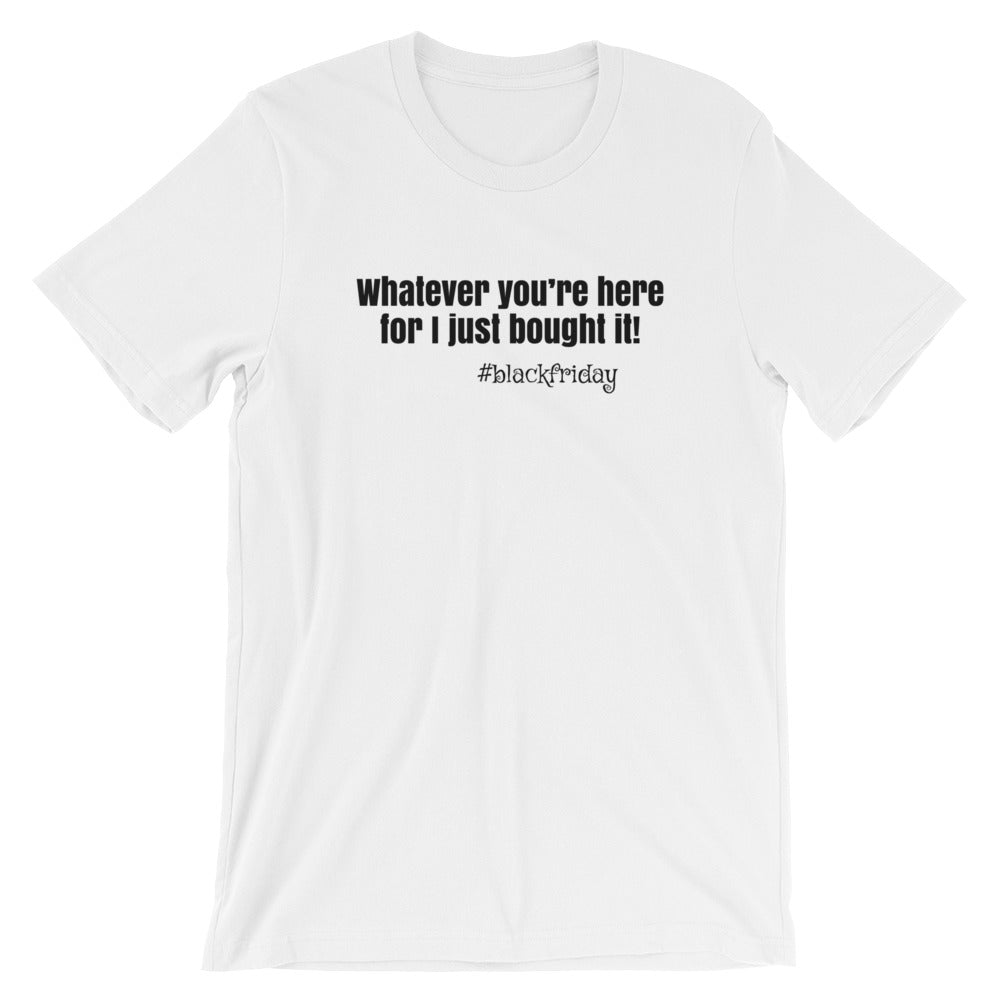 I just bought it Black Friday Short-Sleeve Women's T-Shirt