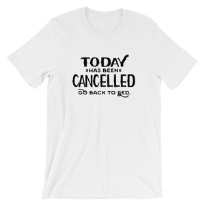 Today is Cancelled Short-Sleeve Womens T-Shirt
