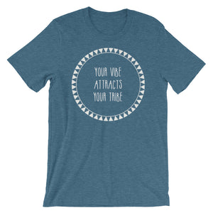 Your vibe attracts your tribe Short-Sleeve Unisex T-Shirt
