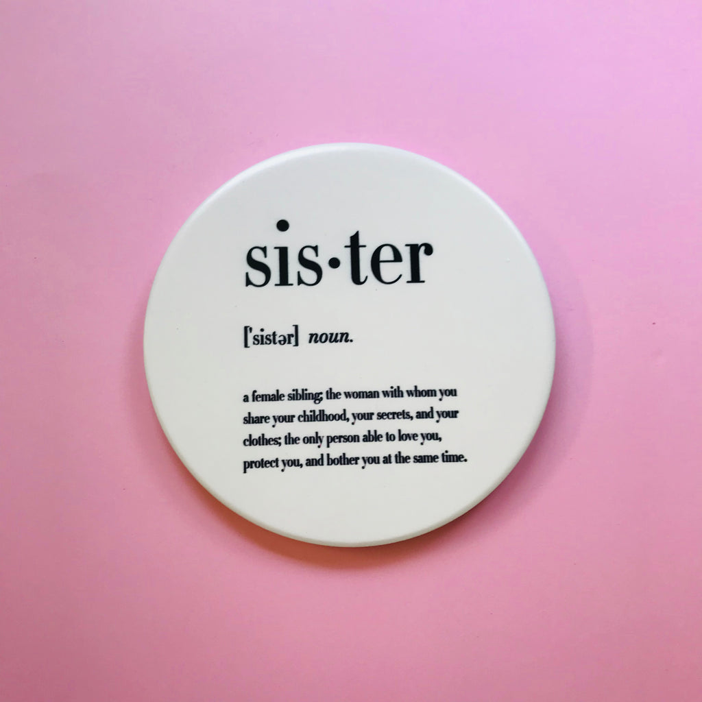 Ceramic Coaster - Sister Definition