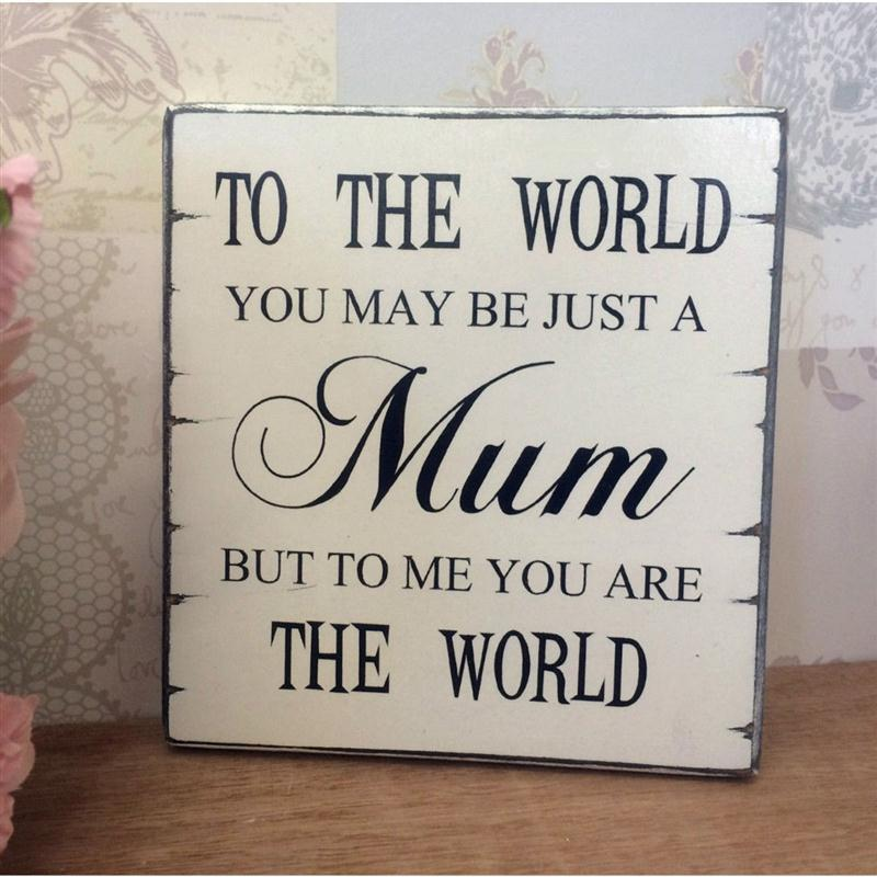 Mum You Are The World Plaque