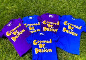 Crowned By Design T Shirt
