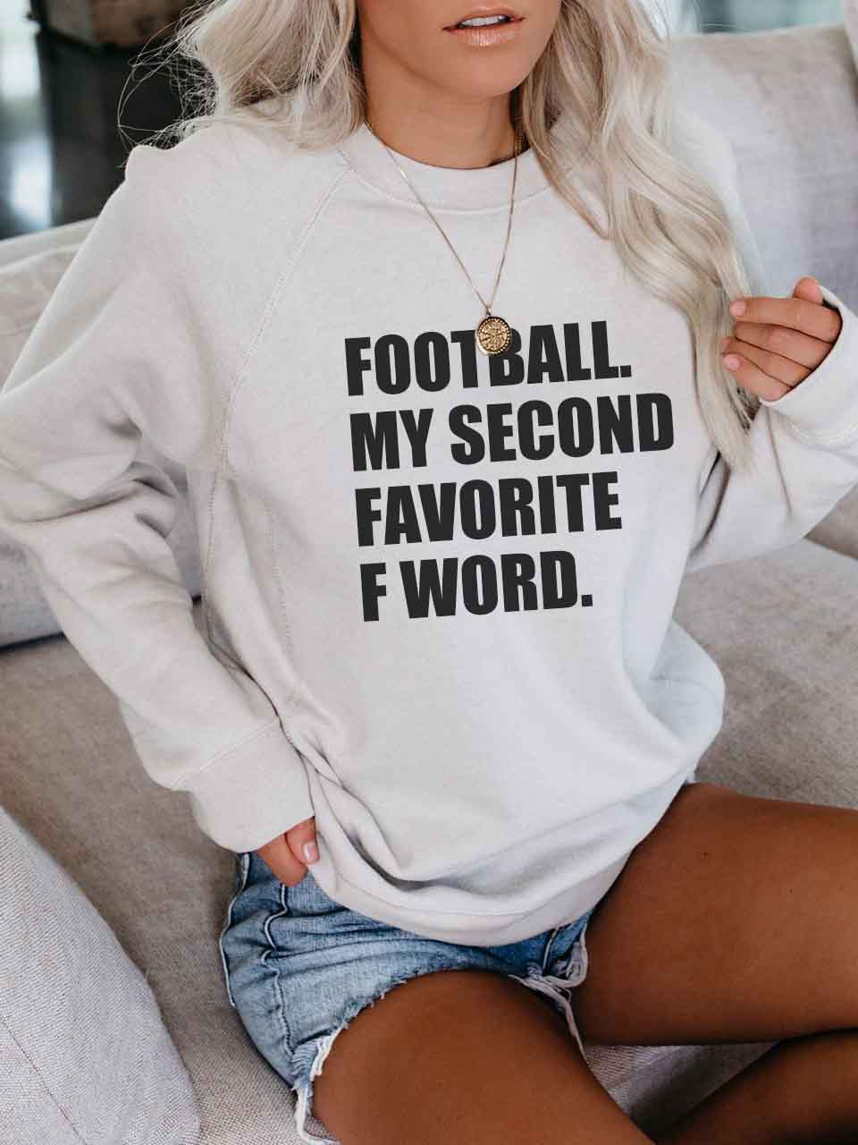 Football My Second Favorite F Word Sweatshirt