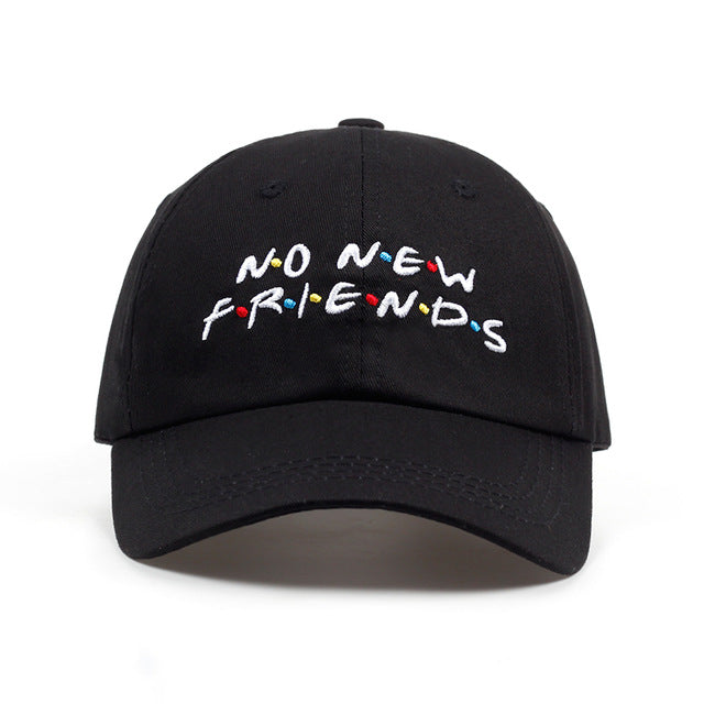 No New Friends Embroidery Dad Hat