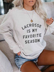 Lacrosse Is My Favorite Season Pullover