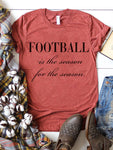 Football Is The Reason For The Season T-shirts