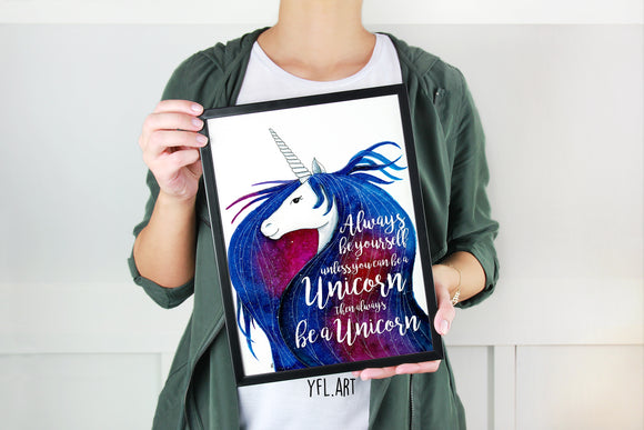 Always be yourself unless you can be a unicorn then always be a unicorn watercolor painting