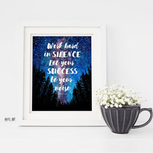 Work hard in silence let success be your noise art print
