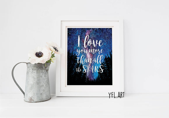 I love you more than all the stars - Watercolor Art Print