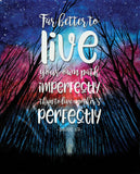 Far better to live your own path imperfectly wall art print