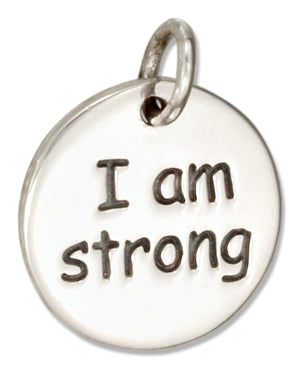 "Sterling Silver Round ""I Am Strong"" Message Charm"