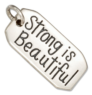 "Sterling Silver ""Strong Is Beautiful"" Inspirational Message Tag Charm"