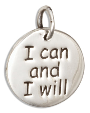 "Sterling Silver ""I Can and I Will"" Inspirational Round Charm"