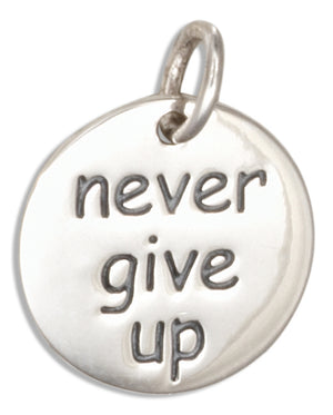 "Sterling Silver ""Never Give Up"" Inspirational Message Round Charm"