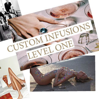 CUSTOM INFUSIONS - LEVEL ONE