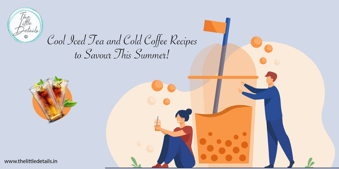 Cool Iced Tea and Cold Coffee Recipes to Savour this Summer!