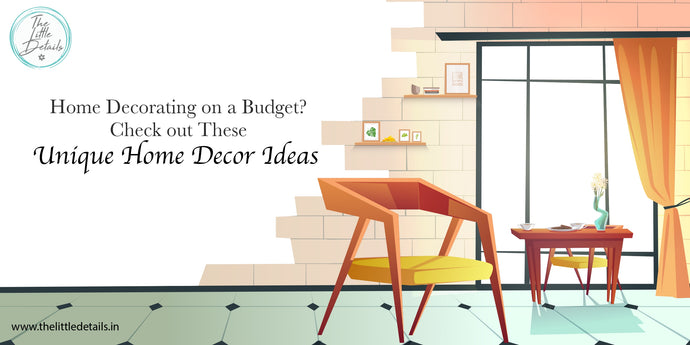 Home Decorating on a Budget? Check out These Unique Home Decor Ideas