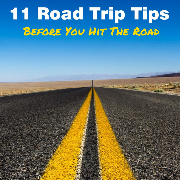 11 Road Trip Tips Before You Hit the Road