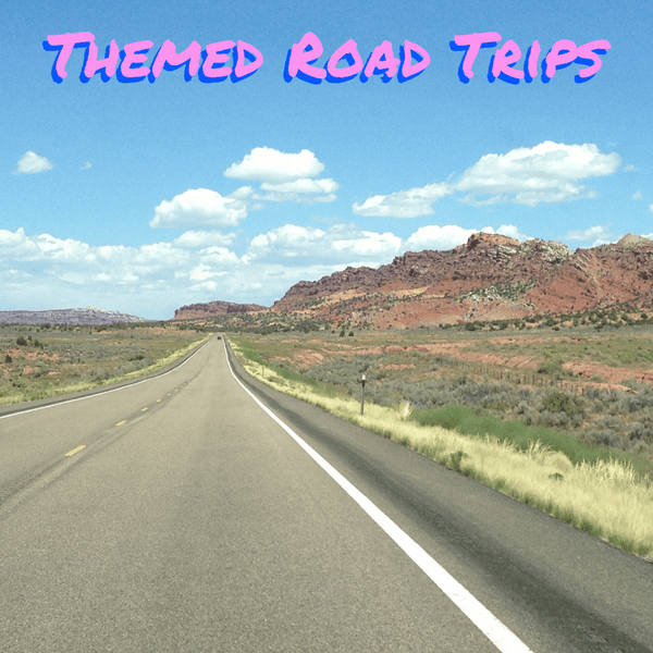 Themed Road Trips